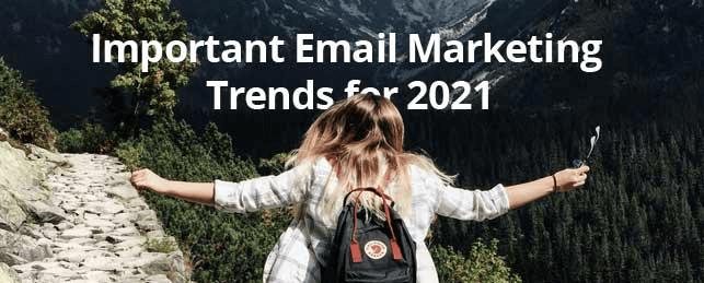 Hình 8: Các xu hướng email marketing quan trọng trong 2021