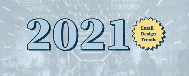 Hình 20: Xu hướng thiết kế email 2021