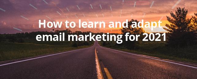 Hình 22: Hỏi hỏi và thích nghi với email marketing năm 2021