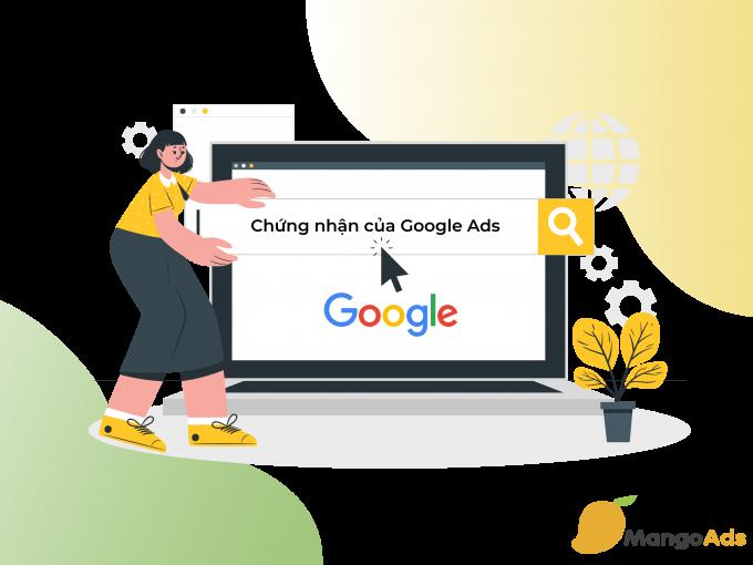 Chứng nhận của Google Ads là gì và tầm quan trọng của nó